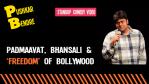 Padmaavat, Bhansali and 'Freedom' ofBollywood